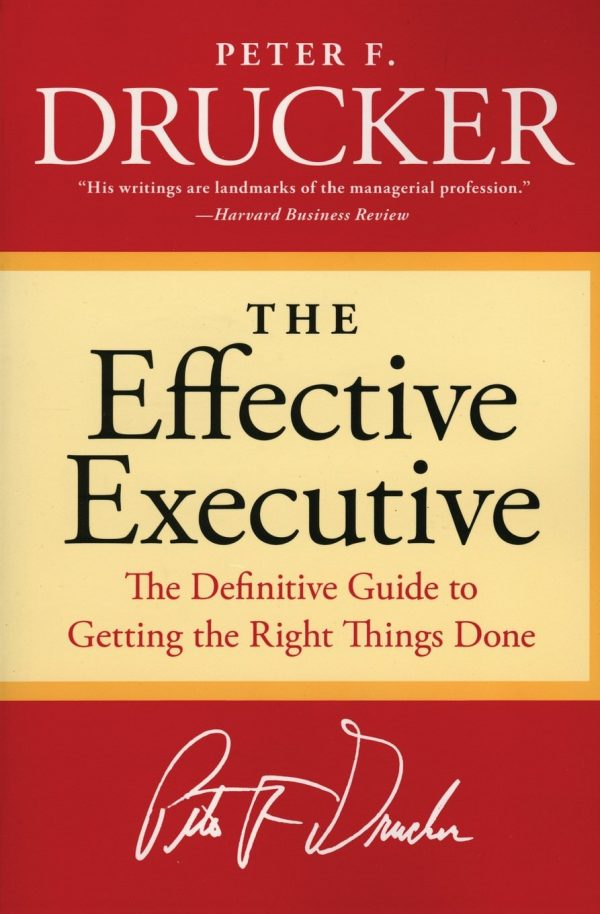 Peter F. Drucker`s The Effective Executive {Book Review}