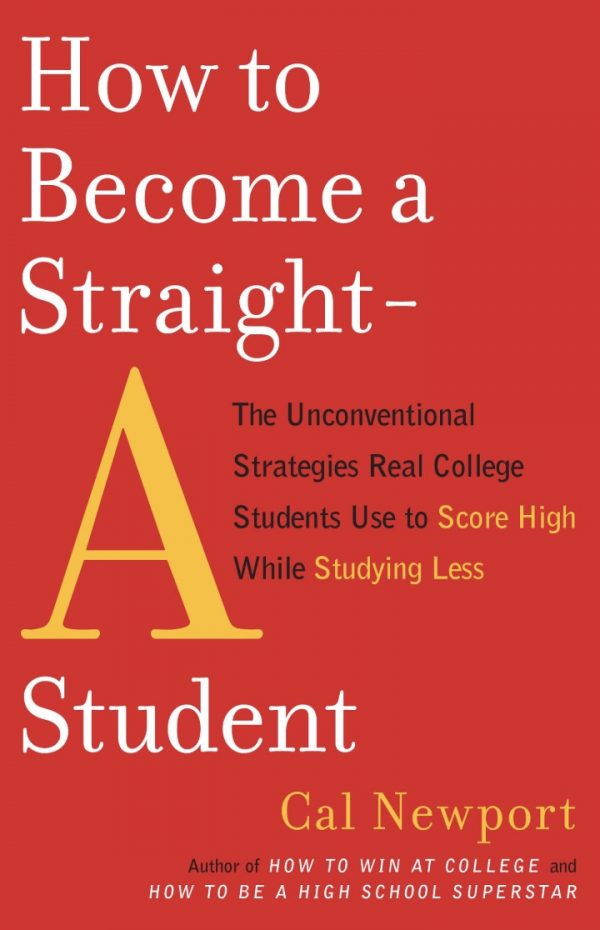 How to Become a Straight-A Student — Cal Newport {Book Review}