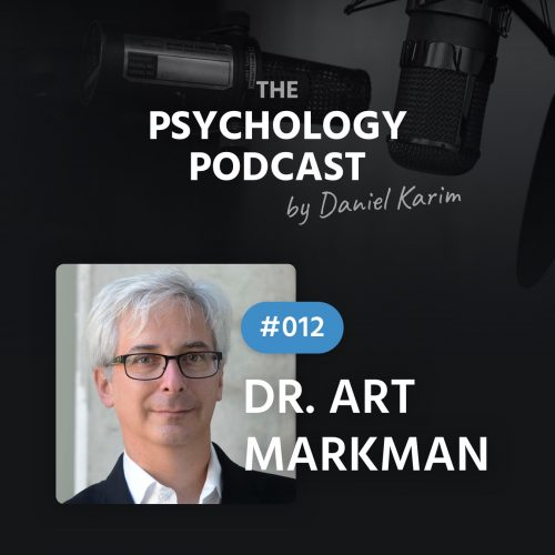 Dr. Art Markman – Bring Your Brain To Work